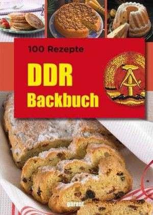 100 Rezepte DDR Backen
