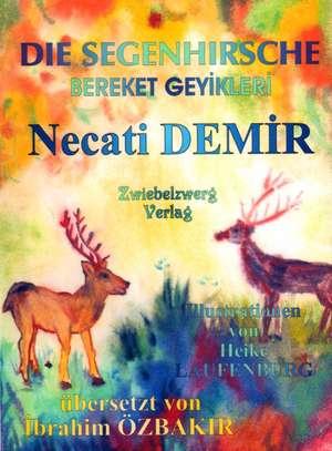 Die Segenhirsche - Eine Sage für Kinder de Necati Demir