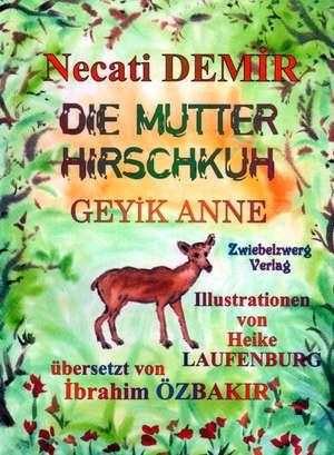 Die Mutter Hirschkuh - Eine Sage für Kinder de Necati Demir