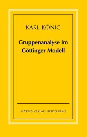 Gruppenanalyse im Goettinger Modell - theoretische Grundlagen und praktische Hinweise
