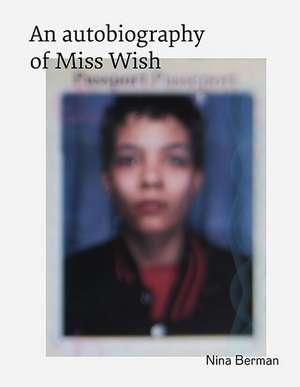 An Autobiography Of Miss Wish de Nina Berman