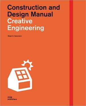 Creative Engineering:  Special Softcover Edition de Ralph Hammann