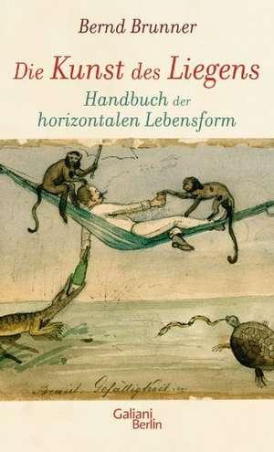 Die Kunst des Liegens de Bernd Brunner
