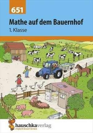 Mathe auf dem Bauernhof 1. Klasse de Ingrid Hauschka-Bohmann