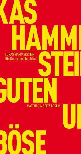 Die Guten und das Böse de Lukas Hammerstein