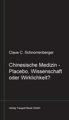Chinesische Medizin - Placebo, Wissenschaft oder Wirklichkeit?