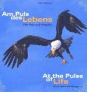 Am Puls des Lebens. At the Pulse of Life de Fritz Pölking