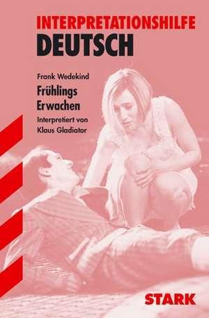 Fruehlings Erwachen. Interpretationshilfe Deutsch
