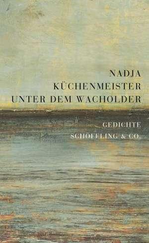Unter dem Wacholder de Nadja Küchenmeister