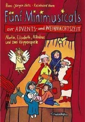 Fuenf Minimusicals zur Advents- und Weihnachtszeit