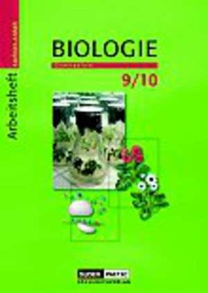 Biologie 9/10. Arbeitsheft. Sachsen-Anhalt