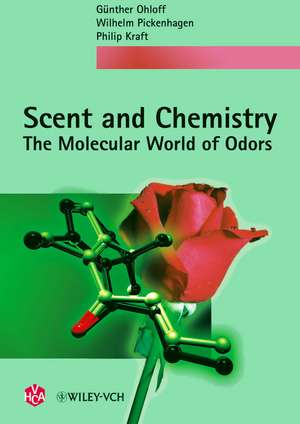 Scent and Chemistry: The Molecular World of Odors de Günther Ohloff