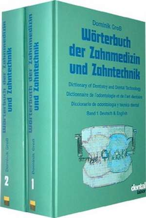 Woerterbuch der Zahnmedizin und Zahntechnik. Deutsch - Englisch - Franzoesisch - Spanisch