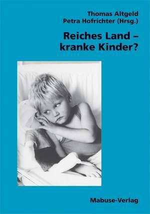 Reiches Land, kranke Kinder?