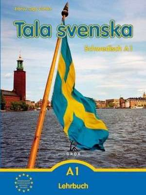 Tala svenska Schwedisch A1. Lehrbuch