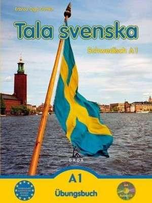 Tala svenska Schwedisch A1. UEbungsbuch mit CD
