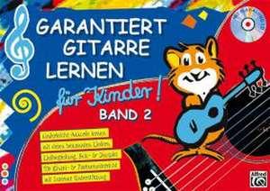Garantiert Gitarre lernen fuer Kinder Band 2. Buch/CD