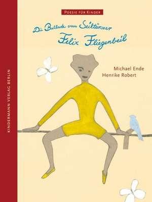 Die Ballade vom Seiltaenzer Felix Fliegenbeil