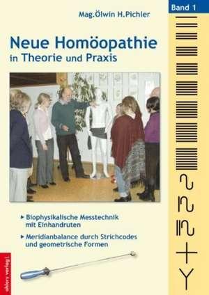 Neue Homoeopathie in Theorie und Praxis