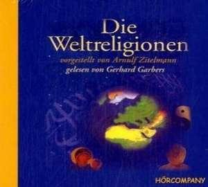 Die Weltreligionen. 5 CDs de Arnulf Zitelmann