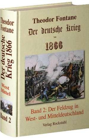 Der deutsche Krieg von 1866, Band 2. Der Feldzug in West- und Mitteldeutschland