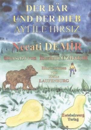 Der Bär und der Dieb / Ayi ile Hirsiz de Necati Demir