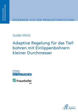 Wirtz, G: Adaptive Regelung für das Tiefbohren mit Einlippen