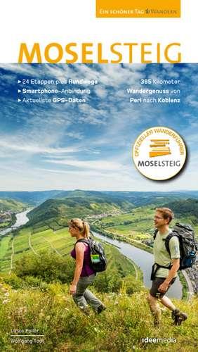 Moselsteig. Der offizielle Wanderfuehrer. Das grosse Buch mit allen 24 Etappen plus Rundwege.