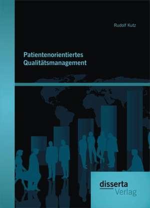 Patientenorientiertes Qualitatsmanagement