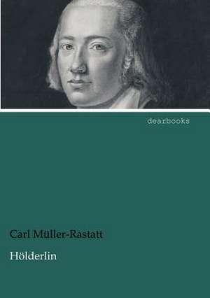 Hölderlin de Carl Müller-Rastatt