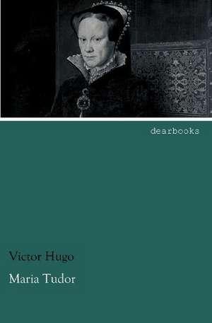 Maria Tudor de Victor Hugo