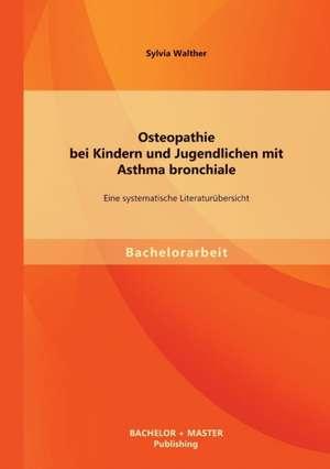 Osteopathie Bei Kindern Und Jugendlichen Mit Asthma Bronchiale