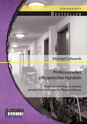 Professionelles Pflegerisches Handeln