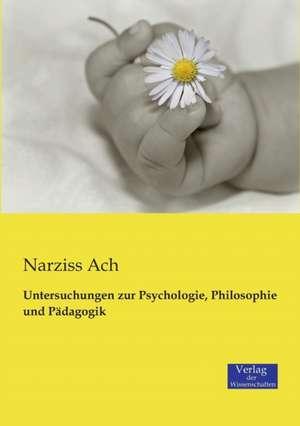 Untersuchungen zur Psychologie, Philosophie und Paedagogik