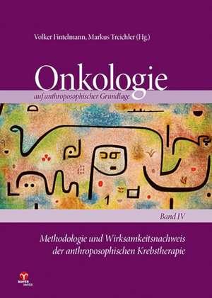Methodologie und Wirksamkeitsnachweis der anthroposophischen Krebstherapie
