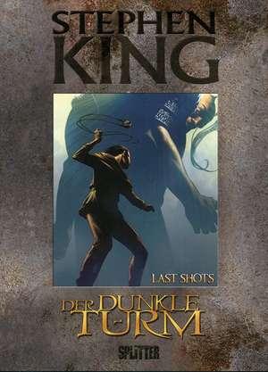 Der Dunkle Turm 11. Last Shots de Stephen King