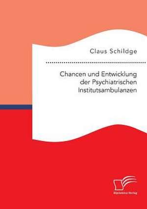 Chancen Und Entwicklung Der Psychiatrischen Institutsambulanzen