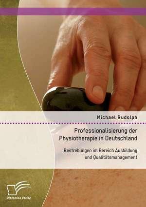 Professionalisierung Der Physiotherapie in Deutschland