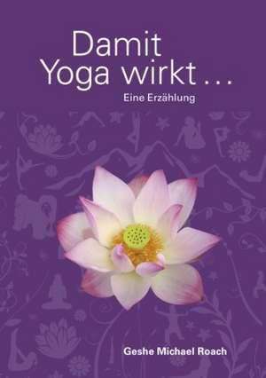 Damit Yoga wirkt de Geshe Michael Roach