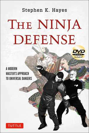 The Ninja Defense: A Modern Master's Approach to Universal Dangers [DVD Included] de Stephen K. Hayes