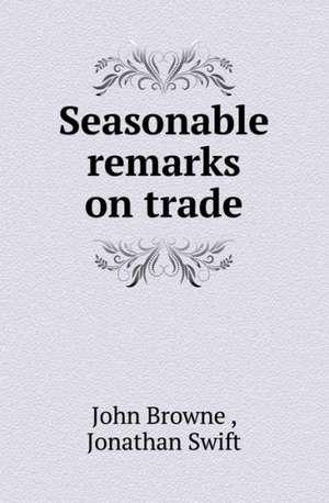 Seasonable remarks on trade de John Browne