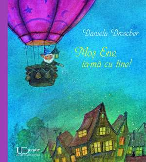 Mos Ene, ia-ma cu tine! de Daniela Drescher