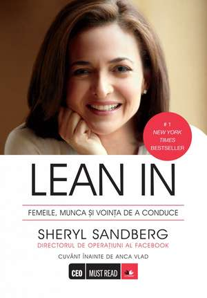 Lean In-Femeile, munca si vointa de a conduce de Sheryl Sandberg