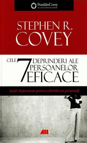 Cele 7 deprinderi ale persoanelor eficace de Stephen R. Covey