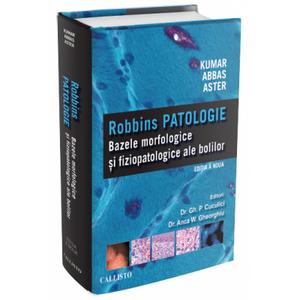 Robbins PATOLOGIE: Bazele Morfologice si Fiziopatologice ale Bolilor de Vinay Kumar