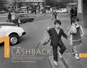 Flashback 1 - Clisee voalate din Epoca de Aur si anii tranzitiei de Florin Andreescu