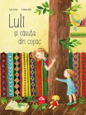 Luli și căsuța din copac de Iulia Iordan