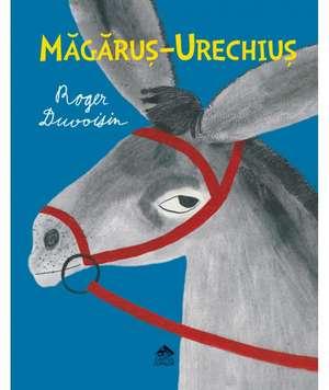 Măgăruș-Urechiuș de Roger Duvoisin