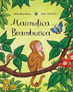 Maimuțica Bramburica de JULIA DONALDSON