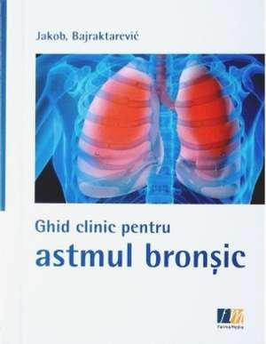 Ghid clinic pentru astmul bronșic de Michael Jakob